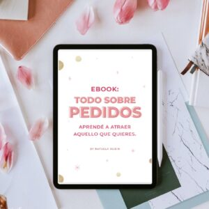 EBOOK Todo Sobre Pedidos: Aprendé a atraer aquello que quieres