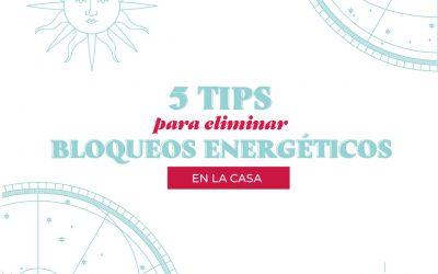 ¡5 tips para eliminar bloqueos energéticos en la casa!